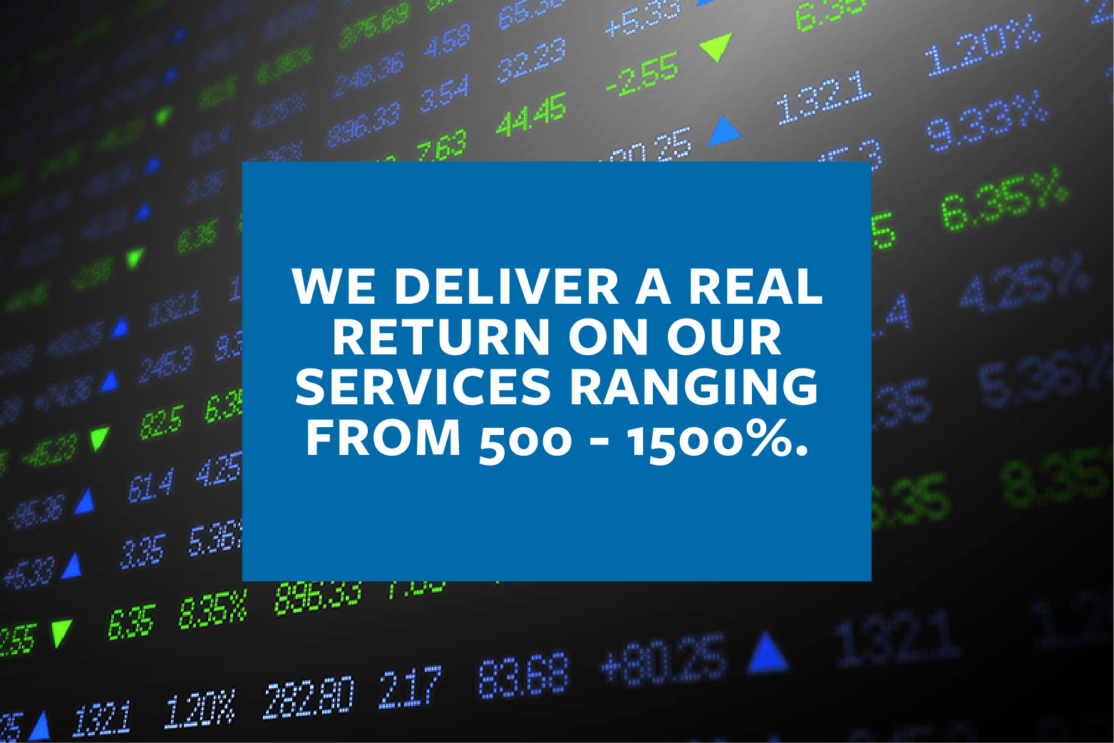 Trindent delivers 500 - 1500% ROI on our services