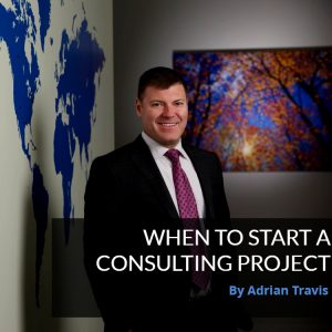 Blog Post Adrian Travis 300x300 - When to Start a Consulting Project